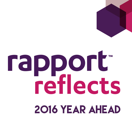 Rapport Reflects – 2016 Year Ahead