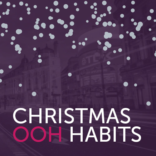 Christmas OOH Habits – Insight into OOH Throughout the Festive Period
